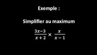 Simplifier au maximum : ((3x - 3)/(x + 2)) * (x/(x - 1))