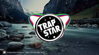 Arman Cekin & Ellusive - Show You Off (feat. XCC)