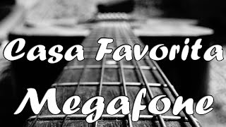 CASA FAVORITA - MEGAFONE - LETRA