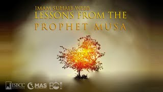Imam Suhaib Webb - Lessons From the Life of Prophet Musa