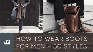 How To Wear Boots For Men   50 Fashion Styles