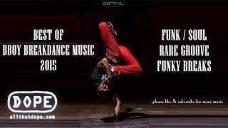 Best of Bboy Breakdance Music: Funk, Soul, Groove & Funky Breaks   Compilation #1