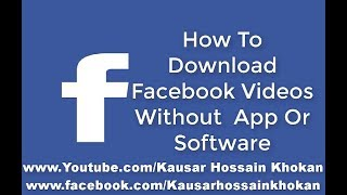 How To Download Facebook Videos Without Any App Or Software On Android || Simple Method 2018||