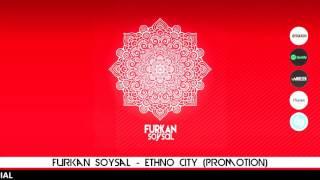 Ethno City   Furkan Soysal Album Promotion