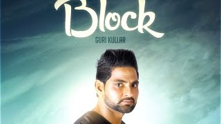 BLOCK | GURI KULLAR | DESI BEATS RECORDS | NEW PUNJABI SONGS 2016