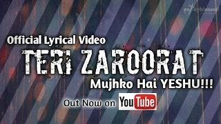 Teri Zaroorat [Official Lyrical Video] HD | Vineet Singh | Stayblessed Ministries