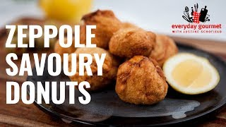 Zeppole Savoury Donuts | Everyday Gourmet S8 E76