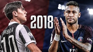 Paulo Dybala vs Neymar Jr. 2018 - Skills & Goals | HD