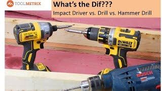 Drill vs Impact Driver vs Hammer Drill