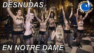 DESNUDAS EN NOTRE-DAME CELEBRAN RENUNCIA DE BENEDICTO XVI