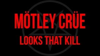 Mötley Crüe - Looks That Kill (Lyrics) Official Remaster
