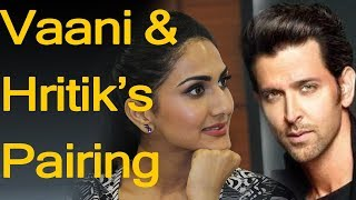 Vaani Kapoor Will Play Opposite Hrithik Roshan|hindi news|latest news today|bollywood|trending|2017