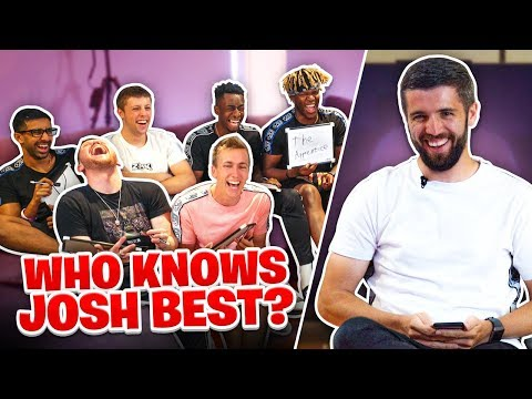 Which of the Sidemen knows Josh the best