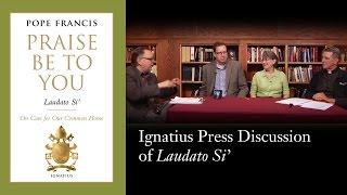 Ignatius Press discussion of Laudato Si