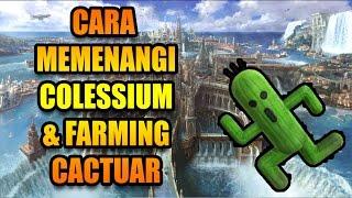 Final Fantasy 15 - Cara Menang Mudah di COLESSIUM & Farming CACTUAR !!