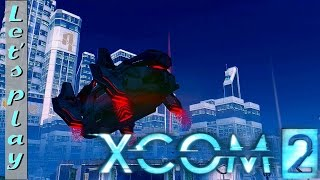 Let's Play XCOM 2 - Episode 20 Operation Purple Empire (Legend)