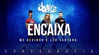 Encaixa - MC Kevinho e Léo Santana | FitDance TV (Coreografia) Dance Video