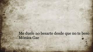 Mónica Gae - Me duele no besarte desde que no te beso