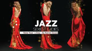 Sexiest Ladies of Jazz - The Trilogy! - Full Album - New 2017
