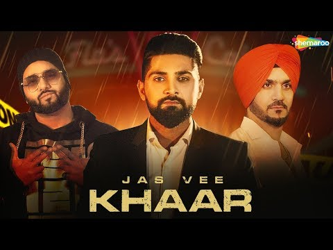 Khaar (Full Video) | Jas Vee | JSL | Latest Punjabi Song 2018 | New Punjabi Song 2018