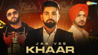 Khaar Full Video Jas Vee Jsl Latest Punjabi Song 2018 New Punjabi Song 2018