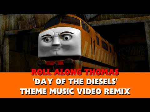 Roll Along Thomas Thomas & Friends Day of the Diesels Theme Music Video Remix