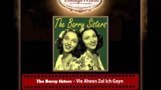 The Barry Sisters – Vie Aheen Zol Ich Gayn