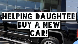 Helping Daughter Buy a New Car!