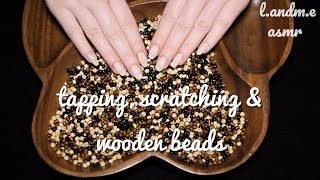 ASMR 💆 || LOTS of tapping, scratching wooden bowl & beads || 30MINS || no talking 🤐 ||