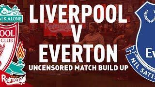 Liverpool v Everton | Uncensored Match Build Up