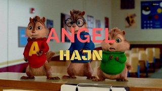Angel - Hajn (Chipmunks Version)