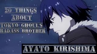 20 Things About Tokyo Ghoul Badass Brother Ayato Kirishima