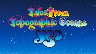 Yes - Tales From Topographic Oceans (Full Album - 1973) Remastered HD