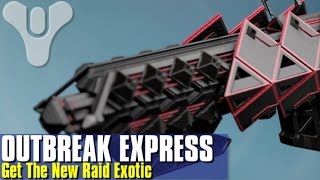#OutbreakExpress! Get The New Raid Exotic (Event)