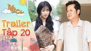 Bố là tất cả   Trailer tập 20: Sau tất cả Đông Sương quyết định về quê vì lời hứa với NSUT Thanh Nam