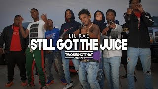 Lil Rae - Still Got The Juice | Official Music Video | TWONESHOTTHAT™