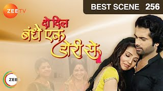 Do Dil Bandhe Ek Dori Se - Episode 256 - Best Scene