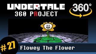 Flowey the Flower 360: Undertale 360 Project #27