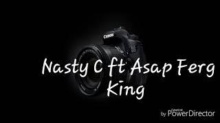 Nasty C ft Asap Ferg -King (official Lyric video)
