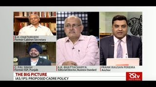 The Big Picture - IAS, IPS: Proposed Cadre Policy