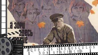 """Pelicula rusa """"AQUÍ LOS CREPÚSCULOS SON APAClBLES""""  HD 1972  subtitulos en espanol"""