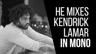Why Derek Ali Mixes Kendrick Lamar In Mono - RecordingRevolution.com