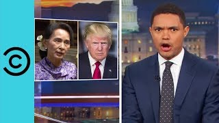 Aung San Suu Kyi Plays Her Trump Card - The Daily Show | Comedy Central