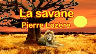 LA SAVANE de Pierre Lozère