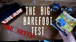 The Big Barefoot Test - The Setup