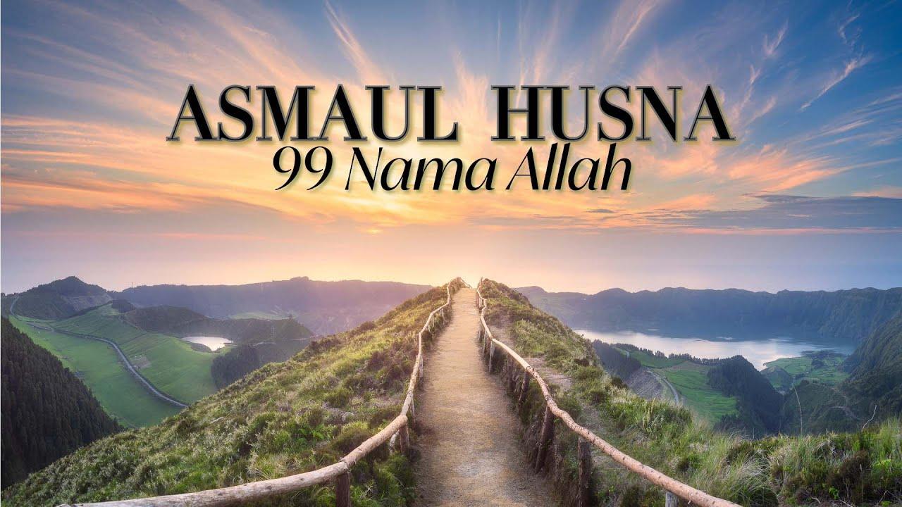 Asmaul Husna - Lagu 99 Nama Allah yang Merdu