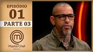 MASTERCHEF BRASIL (07/03/2017) | PARTE 3 | EP 1 | TEMP 04