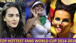 Top Hottest Fans World Cup 2014-2018 - Who's most beautiful?