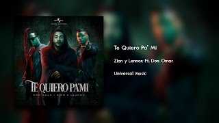 Te Quiero Pa Mi [Original] (Letra) - Zion y Lennox Ft. Don Omar + Descarga Mp3