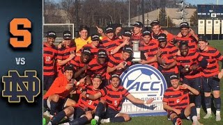 Syracuse vs. Notre Dame ACC Men's Soccer Championship Highlights (2015)